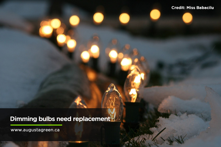 Dimming bulbs need replacement