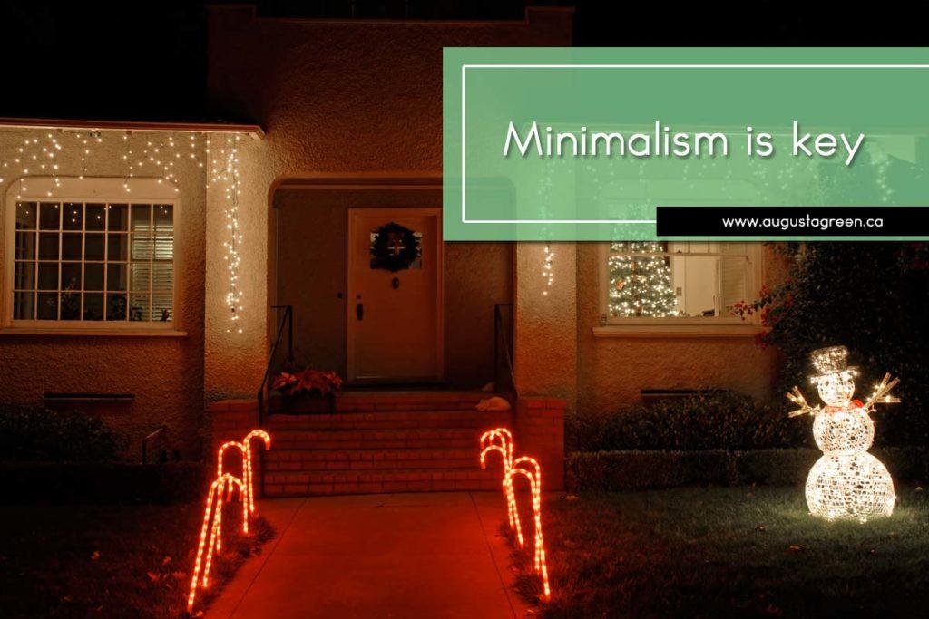 Minimalism is key