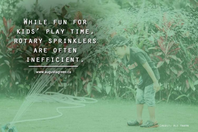 While fun for kids' play time, rotary sprinklers are often inefficient