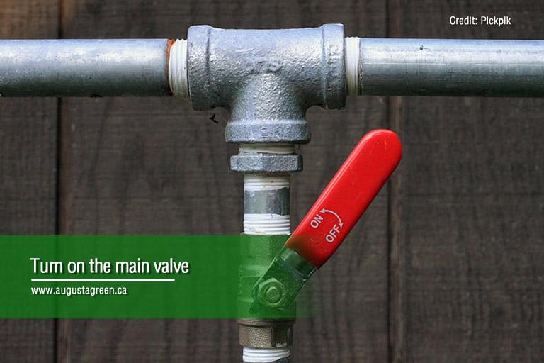 turn on main valve