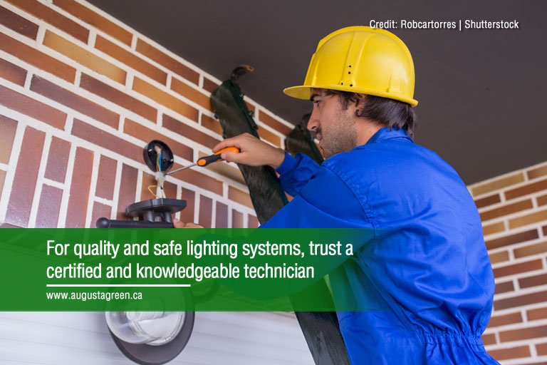 For quality and safe lighting systems, trust a certified and knowledgeable technician