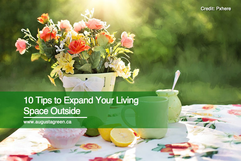 10 Tips to Expand Your Living Space Outside