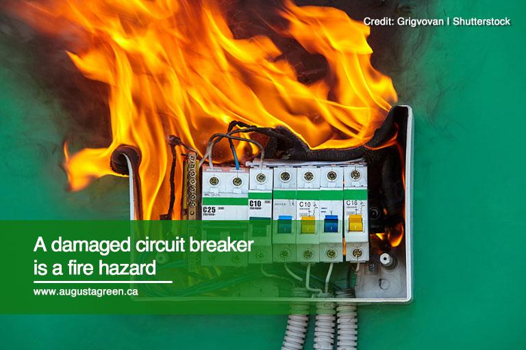 A damaged circuit breaker is a fire hazard