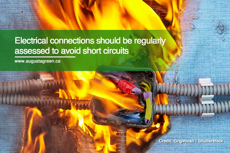Electrical connections should be regularly assessed to avoid short circuits