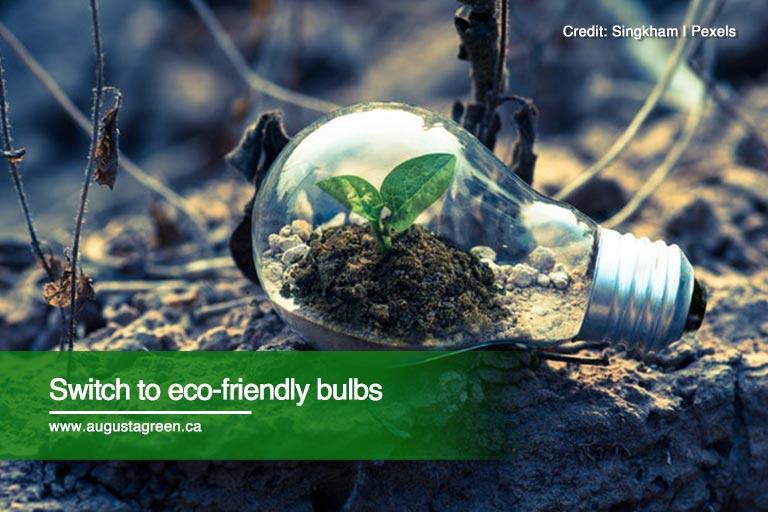 Switch to eco-friendly bulbs