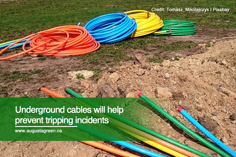 Underground cables will help prevent tripping incidents